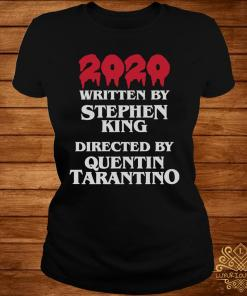 2020 Written By Stephen King Directed By Quentin Tarantino Shirt ladies-tee