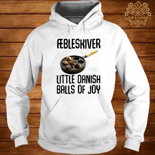 Aebleskiver Little Danish Balls Of Joy Shirt hoodie