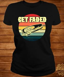 Get Faded Barber Hair Clipper Vintage Shirt ladies-tee