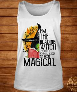 I'm The Reading Witch It's Like A Normal Reader But More Magical Shirt tank-top
