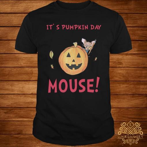 It's Pumpkin Day Mouse Shirt