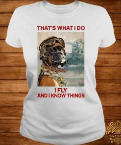 That's What I Do I Fly And I Know Things Pilot Boxer Dog Shirt ladies-tee