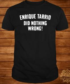 Enrique Tarrio Did Nothing Wrong Shirt