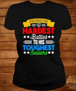 God Gives His Hardest Battles To His Toughest Soldiers Shirt ladies-tee