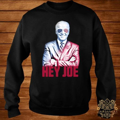 Hey Joe Biden 46th President Funny Biden Inauguration 2021 Shirt sweater