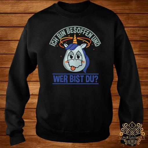 Ich Bin Besoffen Und Wer Bist Du Shirt sweater