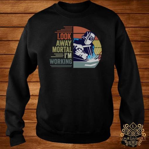 Look Away Mortal I'm Working Vintage Shirt sweater