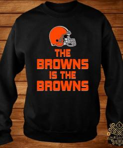 The Browns Is The Browns Shirt sweater