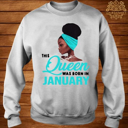 This Queen Was Born In January Birthday Shirt sweater