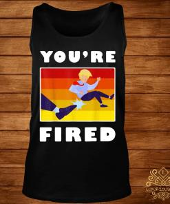 Trump You're Fired Vintage Shirt tank-top