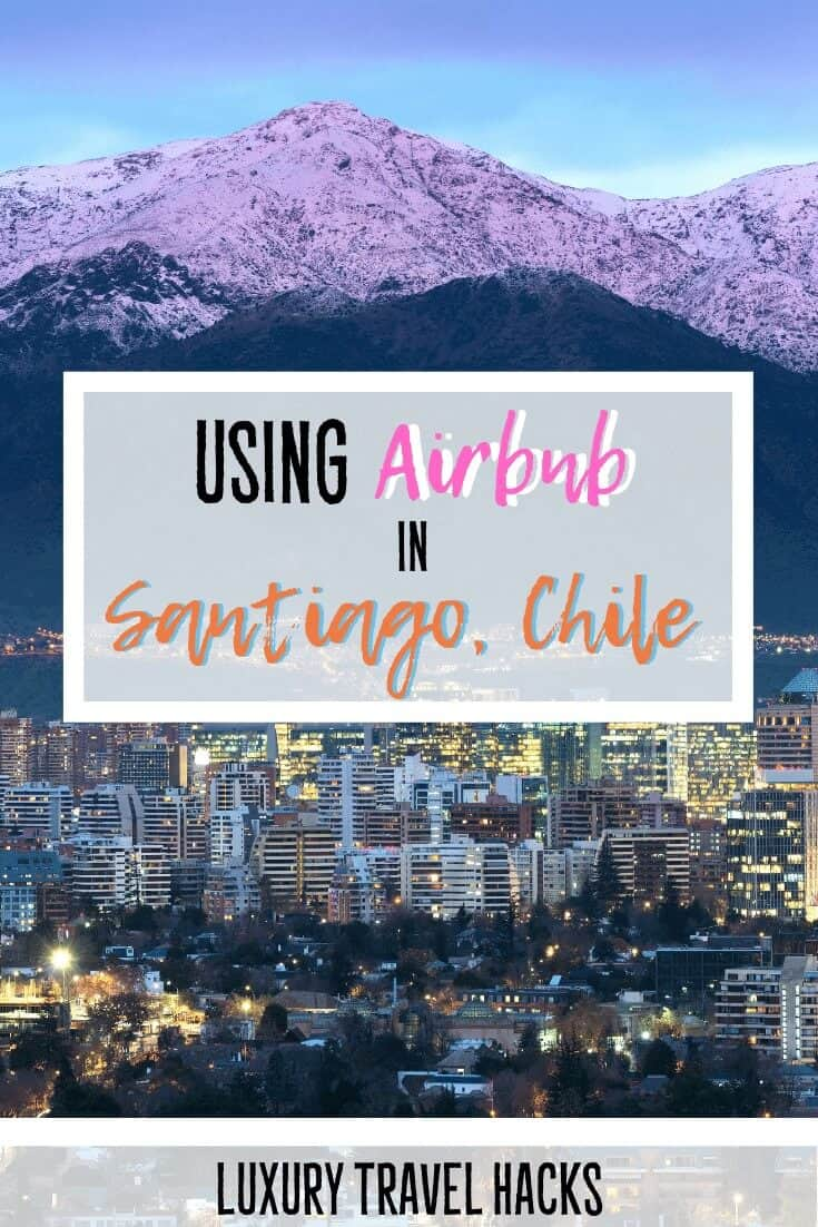 Staying in an Airbnb in Santiago Chile - Luxury Travel Hacks