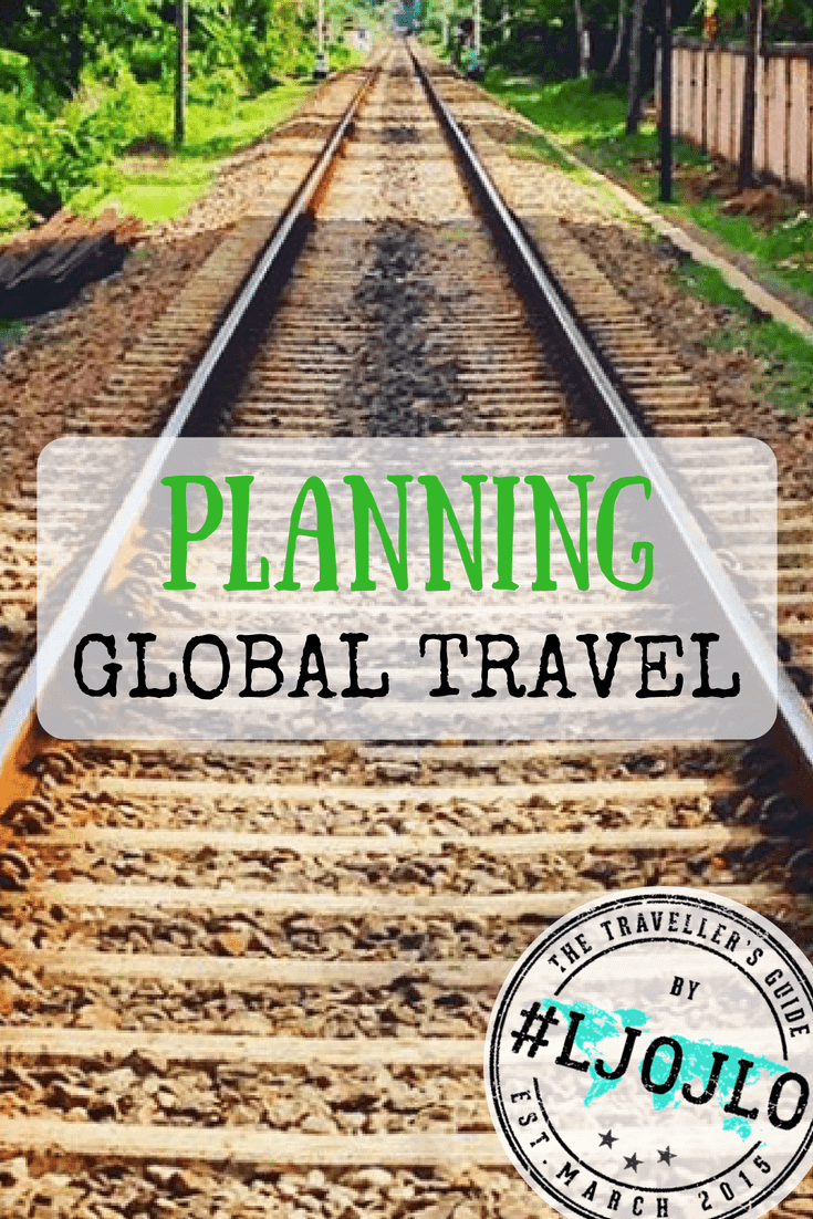 Planning Global Travel - The Traveller's Guide By #ljojlo
