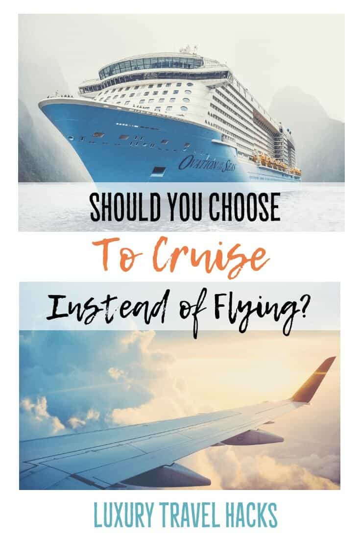 Should you Choose to #Cruise, Instead of #Flying - #Luxury #TravelHacks By #ljojlo