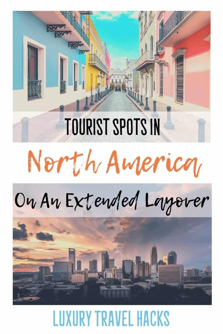 Tourist Spots In North America On An Extended Layover - Luxury Travel Hacks By #ljojlo