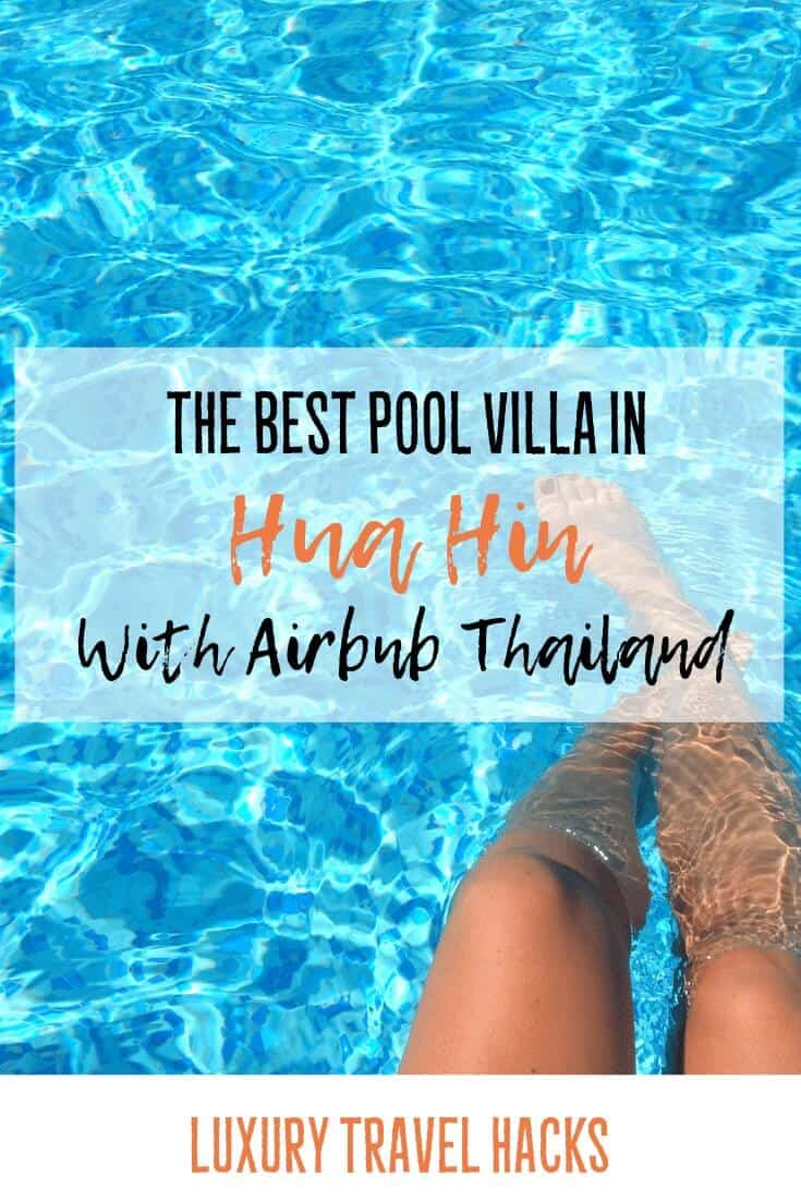The Best Pool Villa in Hua Hin with Airbnb Thailand - Luxury Travel Hacks