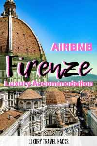 Airbnb Firenze - The Best Florence Airbnb - Luxury Travel Hacks
