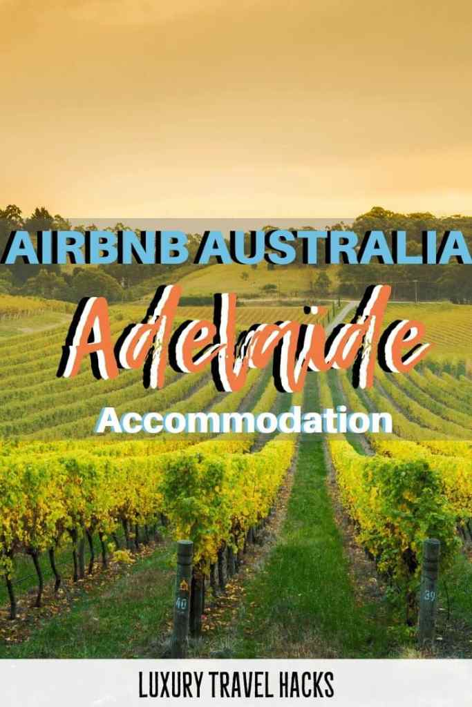 Airbnb Adelaide - Luxury Travel Hacks