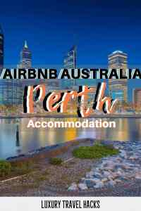 Airbnb Perth - The Best Short Term Accommodation Perth - Luxury Travel Hacks
