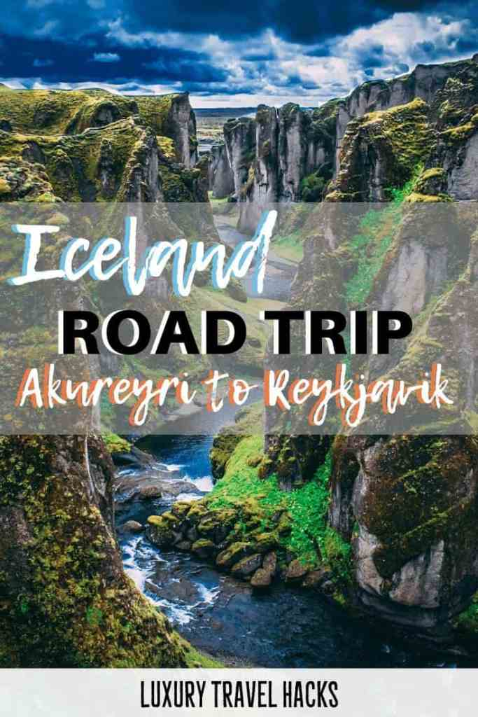 Iceland Road Trip from Akureyri to Reykjavik - Luxury Travel Hacks