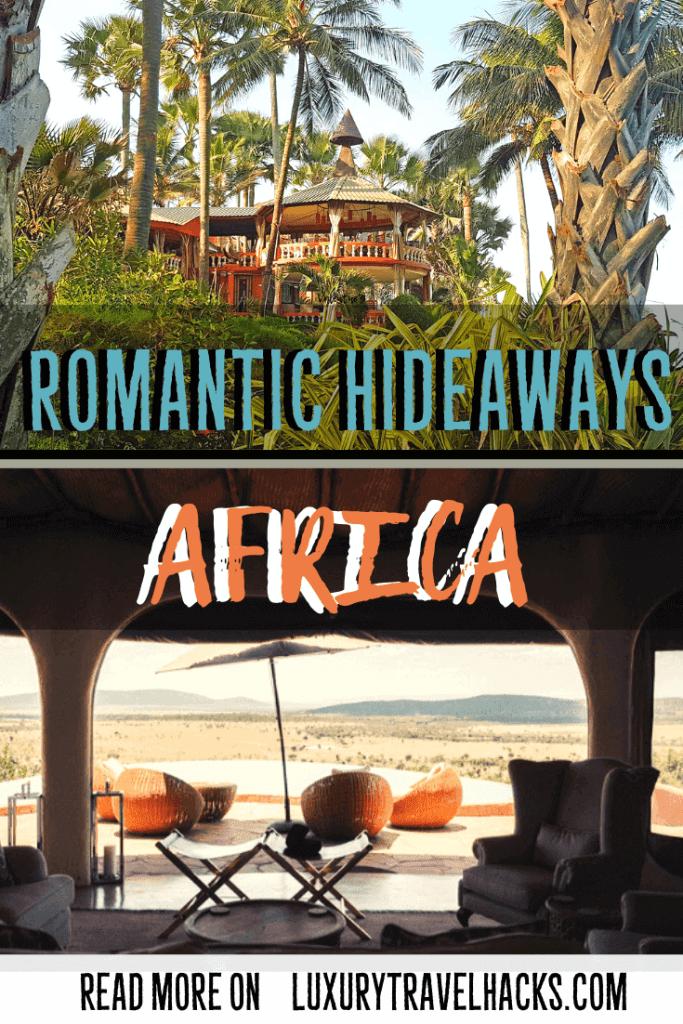 Romantic Hideaways - Couple Resorts Africa - Luxury Travel Hacks