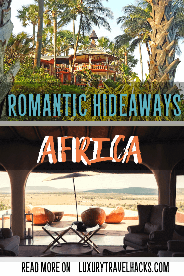 Romantic Hideaways - Couple Resorts Africa - Luxury Travel Hacks