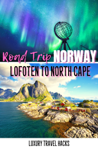 Road Trip Norway - Lofoten to North Cape - Luxury Travel Hacks
