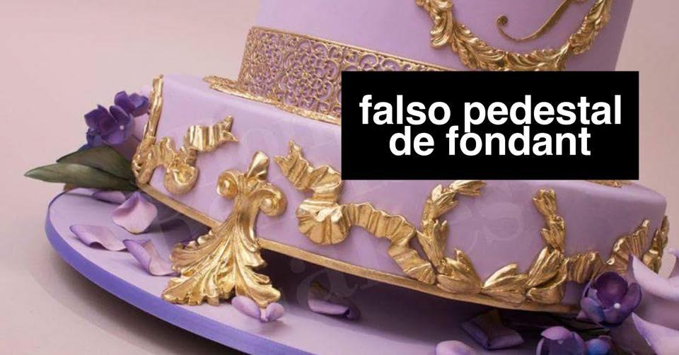 EL FALSO PEDESTAL DE FONDANT, UN TUTORIAL IMPRESCINDIBLE