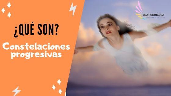 Constelaciones Progresivas con Luz Rodríguez