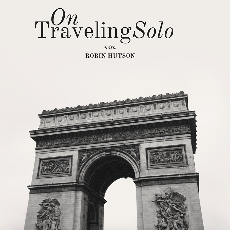On Traveling Solo with Robin Hutson, LVBX Magazine