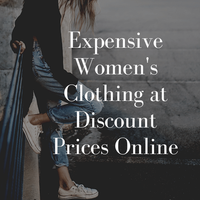 Expensive Women's Clothing at Discount Prices Online