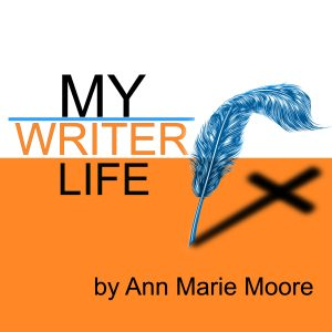 My Writer Life by Ann Marie Moore podcast logo