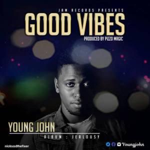Young John Good Vibes JealousyLwimbo com  mp3 image 300x300 Young John - Good Vibes