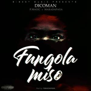 Dicoman Feat P Magic Makadafaga Fungola Miso Lwimbo com  mp3 image 300x300
