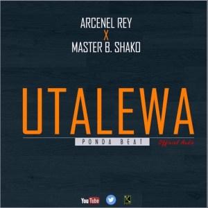 Arcenel Rey Utalewa feat Master B Shako www Lwimbo com  mp3 image 300x300