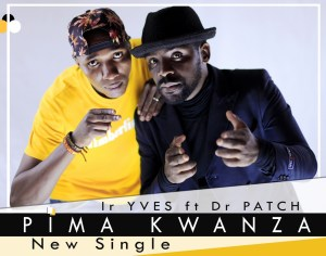 Ir Yves feat Dr Patch Cowb London Pima Kwanza Lwimbo com  mp3 image 300x236 Afande Ready Feat Seraps Kipaji - No Time