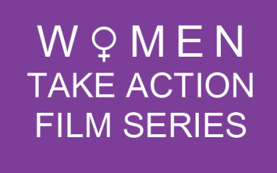 Women Take Action Film Series