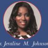 Dr. Jeraline M. Johnson