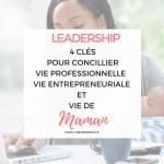 #MOMBOSS : 4 clés pour concilier vie de maman, vie professionnelle, entrepreneuriale