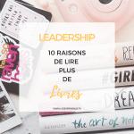 10 raisons de lire plus de livres pour votre Leadership