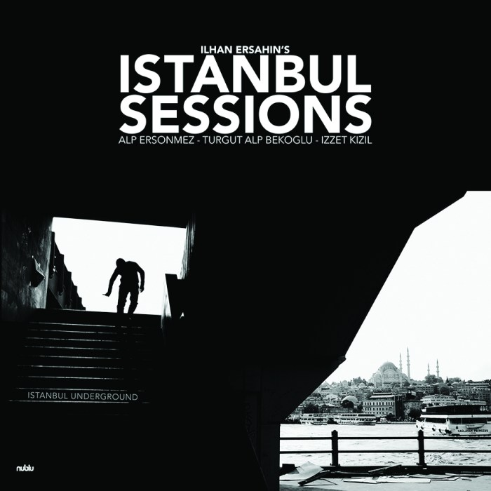 Ilhan Ersahin's Istanbul Sessions