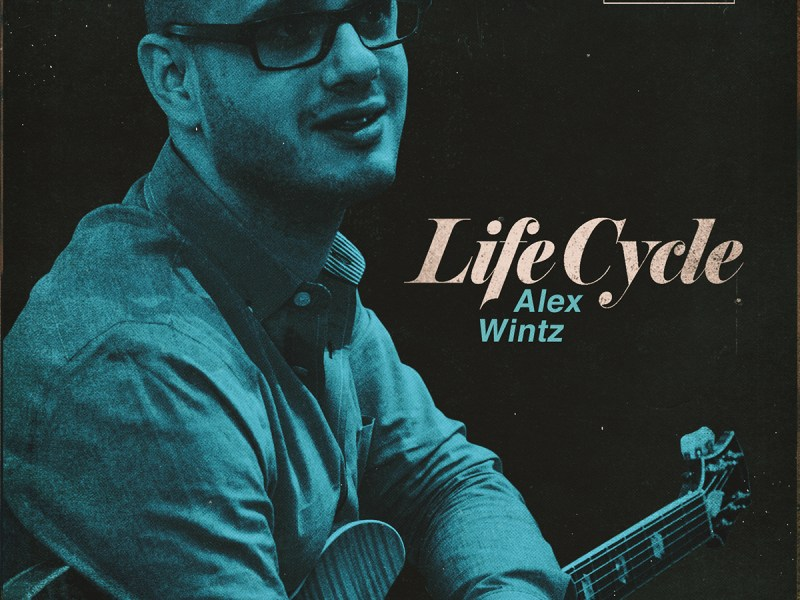 "The Jazz Writer Reviews Alex Wintz ""LifeCycle"""