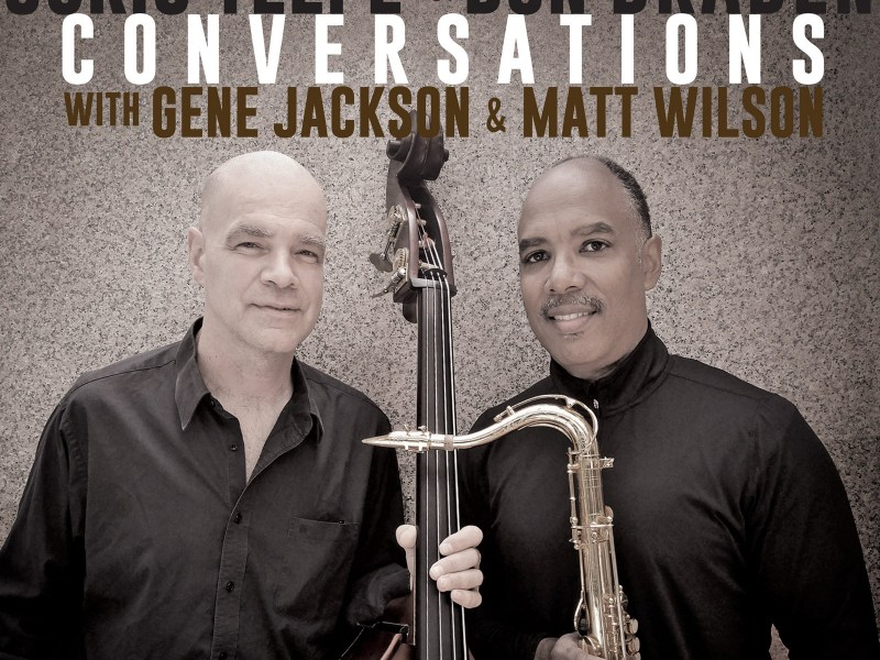 "New York City Jazz Record Reviews Joris Teepe & Don Braden's ""Conversations"""