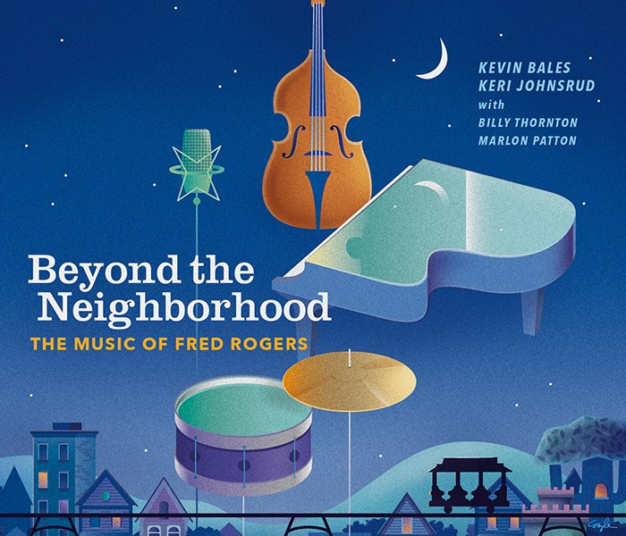 "Vocalist Keri Johnsrud and Pianist/Arranger Kevin Bales Announce the Release of ""Beyond the Neighborhood: The Music of Fred Rogers"""