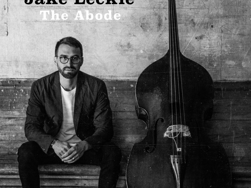 """NEW RELEASE: Outside In Music Announces the Release of Jake Leckie's Debut Album, """"The Abode"""" – Out January 25th, 2019"""