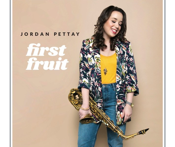 """NEW RELEASE: Outside In Music Announces Saxophonist Jordan Pettay's Debut Album """"First Fruit"""" – Out Feb. 15, 2019"""