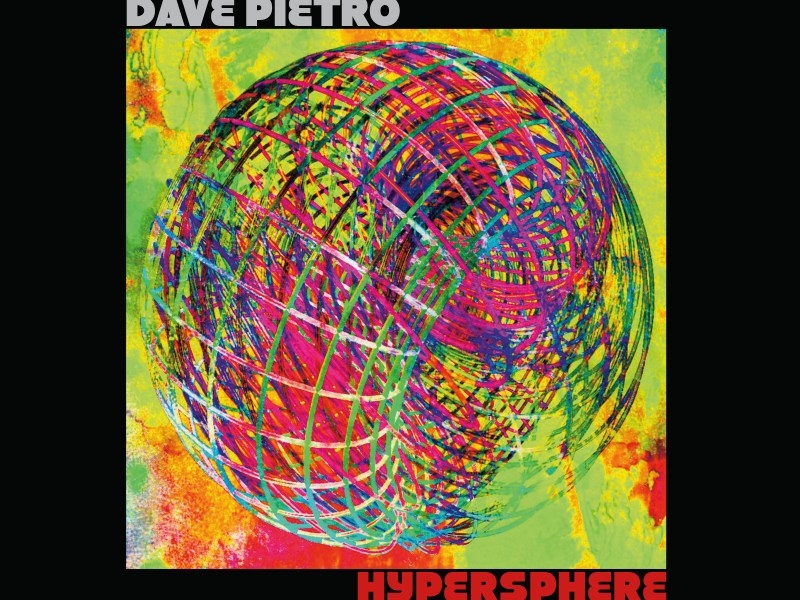 REVIEW: Dave Pietro Hypersphere – Making A Scene