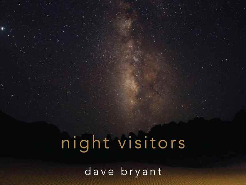 """REVIEW: Dave Bryant """"Night Visitors"""" Reviewed on Wulf's Music + Blog"""