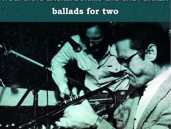 "REVIEW:  Wolfgang Lackerschmid and Chet Baker ""Ballads for Two"" – Musoscribe"