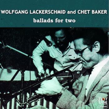 Legends Series: Wolfgang Lackerschmid & Chet Baker