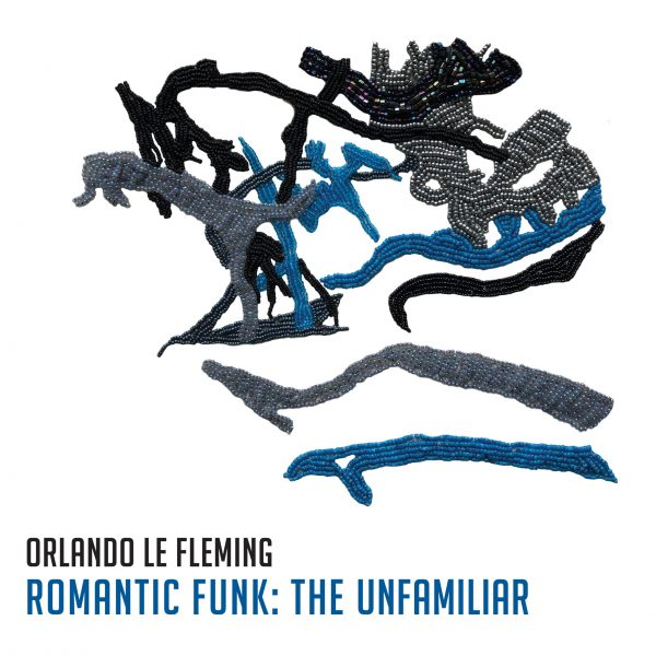 REVIEW: Orlando Le Fleming: Romantic Funk – The Unfamiliar – Jazz Weekly
